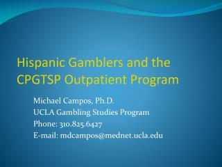 Hispanic Gamblers and the CPGTSP Outpatient Program