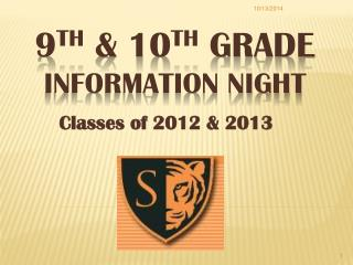 9 th  & 10 th  grade  information night