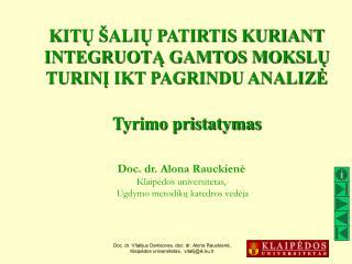 Doc. dr. Alona Rauckienė Klaipėdos universitetas,  Ugdymo metodikų katedros vedėja