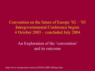 An Exploration of the 'convention' and its outcome