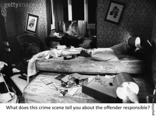 What does this crime scene tell you about the offender responsible?
