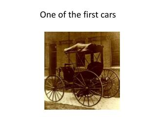 One of the first cars