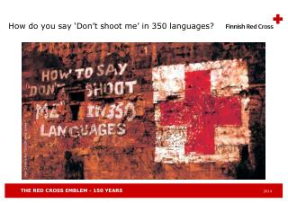 How do you say 'Don't shoot me' in 350 languages?