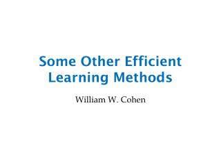 Some Other Efficient Learning Methods