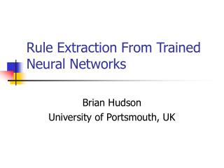 Rule Extraction From Trained Neural Networks