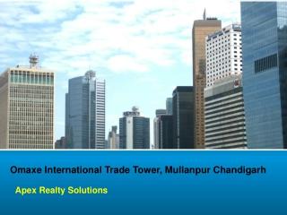 9216926999 ! Omaxe International Trade Tower Mullanpur