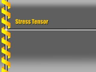 Stress Tensor