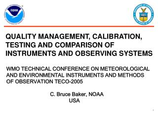 QUALITY MANAGEMENT, CALIBRATION,  TESTING AND COMPARISON OF  INSTRUMENTS AND OBSERVING SYSTEMS