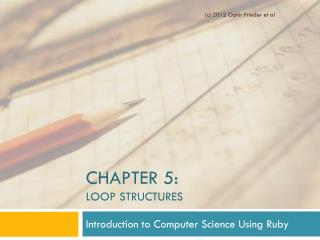 Chapter 5:  Loop Structures