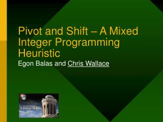 Pivot and Shift – A Mixed Integer Programming Heuristic