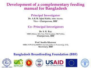Development of a complementary feeding  manual for Bangladesh Principal Investigator