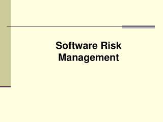 Software Risk Management
