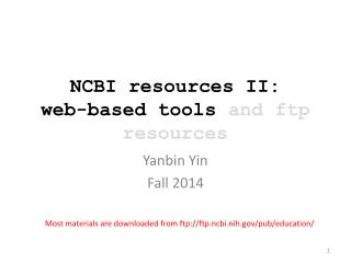 NCBI resources II:  web-based tools  and ftp resources