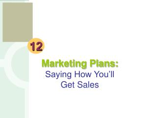 Marketing Plans: Saying How You'll Get Sales