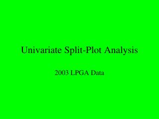 Univariate Split-Plot Analysis