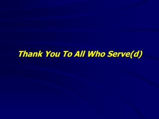Thank You To All Who Serve(d)