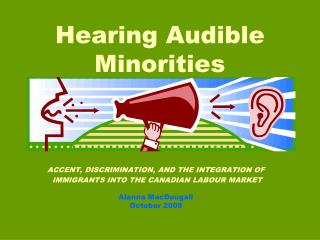 Hearing Audible Minorities