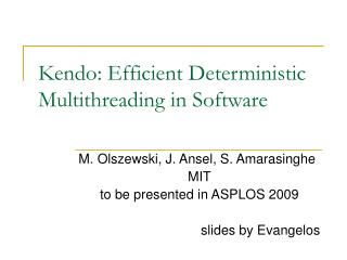 Kendo: Efficient Deterministic Multithreading in Software