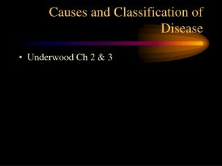 Causes and Classification of Disease