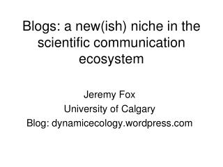 Blogs: a new(ish) niche in the scientific communication ecosystem