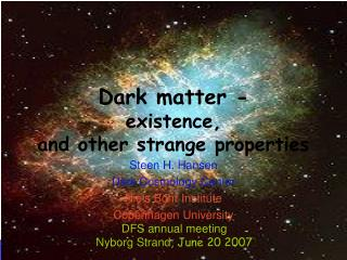 Dark matter -  existence, and other strange properties