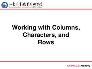 Working with Columns, Characters, and Rows