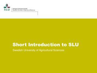 Short  Introduction to  SLU