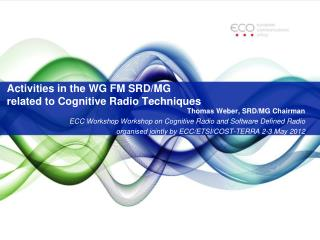 Activities in the WG FM SRD/MG   related to Cognitive Radio Techniques