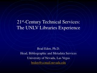 21 st -Century Technical Services: The UNLV Libraries Experience