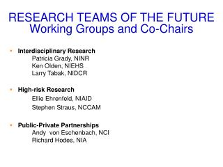 RESEARCH TEAMS OF THE FUTURE Working Groups and Co-Chairs