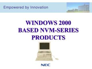 WINDOWS 2000 BASED NVM-SERIES PRODUCTS