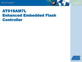 AT91SAM7 L Enhanced Embedded Flash Controller