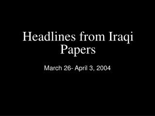 Headlines from Iraqi Papers