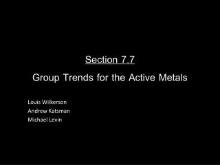 Section 7.7 Group Trends for the Active Metals