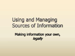 Using and Managing Sources of Information