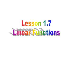 Lesson 1.7 Linear Functions