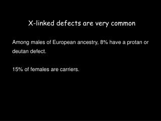 X-linked defects are very common
