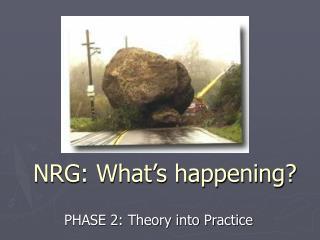 NRG: What's happening?