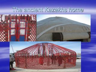 The ancient Kazakhs home