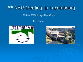 8 th NRG Meeting in Luxembourg