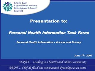 Presentation to: Personal Health Information Task Force