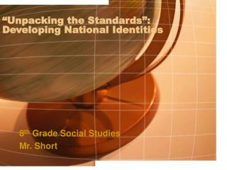 """Unpacking the Standards"": Developing National Identities"