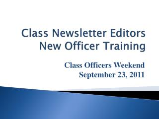Class Newsletter Editors New Officer Training