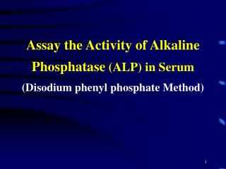 Assay the Activity of Alkaline Phosphatase  (ALP) in Serum (Disodium phenyl phosphate Method)