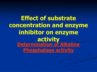 Effect of substrate concentration and enzyme inhibitor on enzyme activity