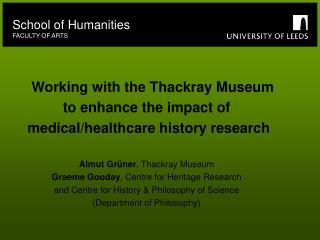 Working with the Thackray Museum  to enhance the impact of  medical/healthcare history research