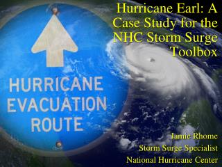 Hurricane Earl: A Case Study for the NHC Storm Surge Toolbox
