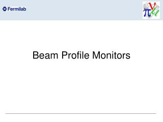 Beam Profile Monitors