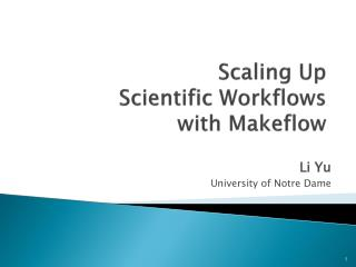 Scaling Up Scientific Workflows with  Makeflow