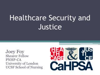 Healthcare Security and Justice